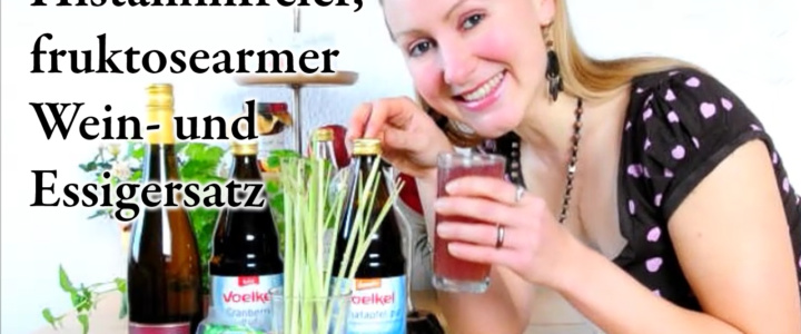 Histaminfreie, fruktosearme Wein-, Essig- und Zitronenalternativen